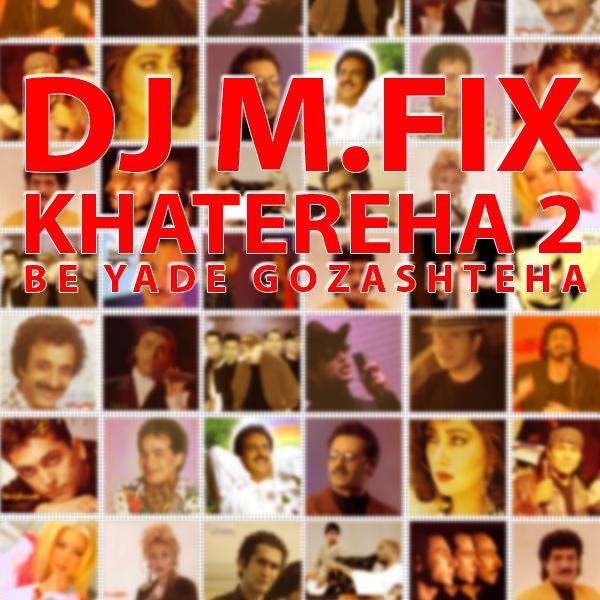 DJ M.FIX - Shamaizadeh Mix