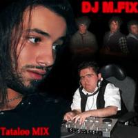 DJ M.FIX - 'Tataloo M'