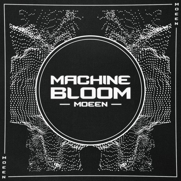DJ Moeen - Machine Bloom