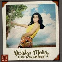 DJ PS - 'Nostalgic Medley (Ft Mojtaba Dorbidi)'