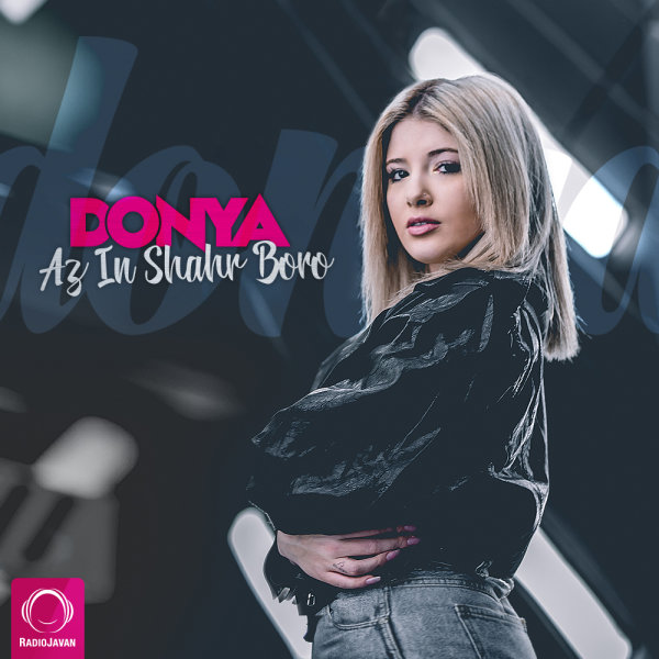 Donya - 'Az In Shahr Boro'