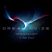 Dream Noize - 'Mibinamet'