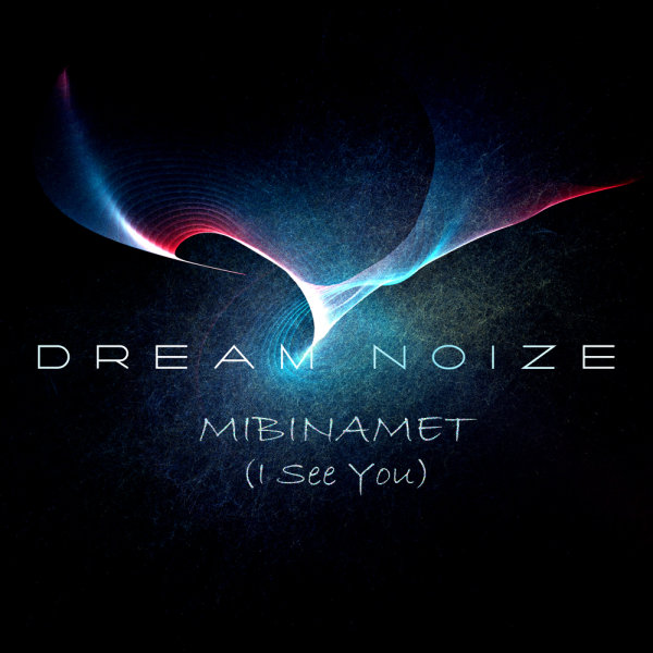 Dream Noize - Mibinamet