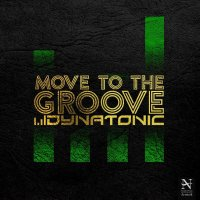 Dynatonic - 'Move To The Groove'