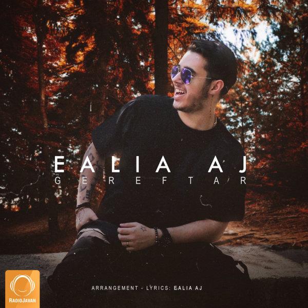 Ealia Aj - 'Gereftar'