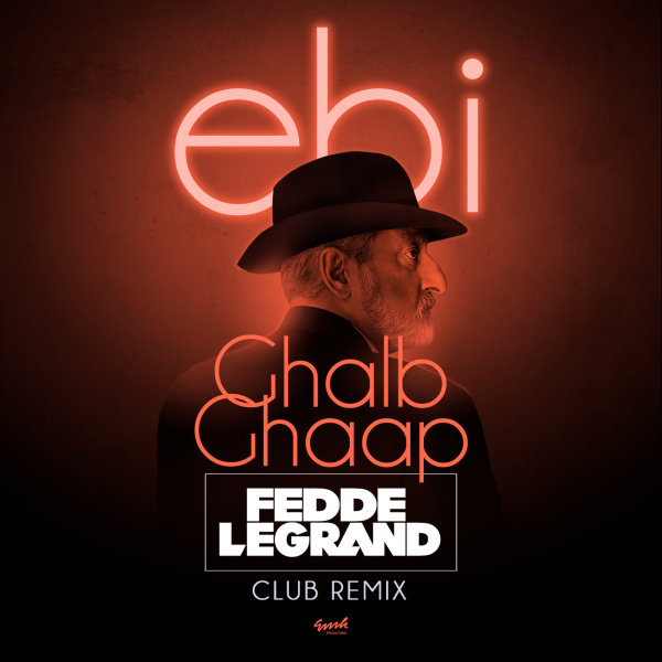 Ebi - Ghalb Ghaap (Fedde Le Grand Club Remix)