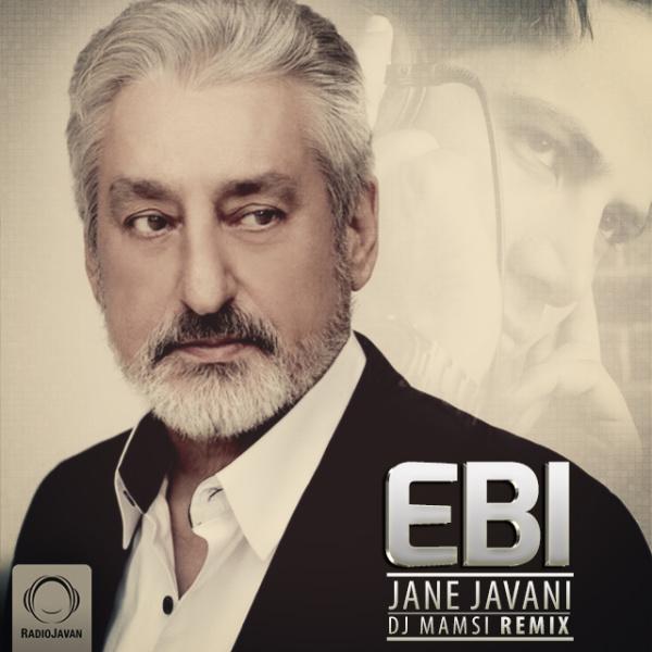 Ebi - Jane Javani (DJ Mamsi Remix)