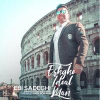 Ebi Sadeghi - 'Eshghe Ideale Man'