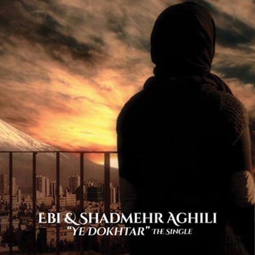 Ebi & Shadmehr Aghili - Ye Dokhtar