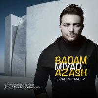 Ebrahim Hashemi - 'Badam Miyad Azash'