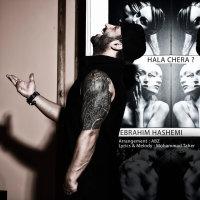 Ebrahim Hashemi - 'Hala Chera'