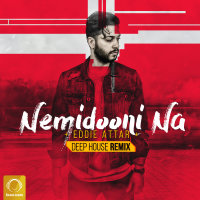 Eddie Attar - 'Nemidooni Na (Deep House Remix)'