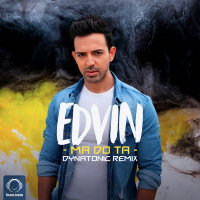 Edvin - 'Ma Do Ta (Dynatonic Remix)'