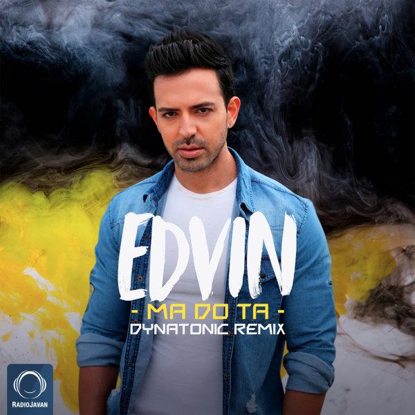 Edvin - 'Ma Do Ta (Dynatonic Remix)'