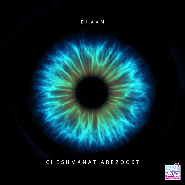 Ehaam - 'Cheshmanat Arezoost'