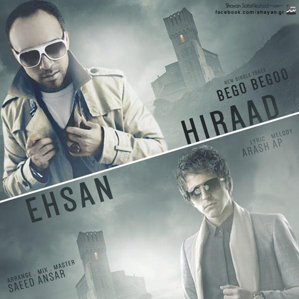 Ehsan & Hiraad - Bego Bego