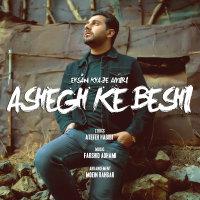 Ehsan Khajehamiri - 'Ashegh Ke Beshi'