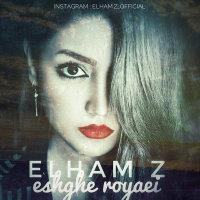 Elham Z - 'Eshghe Royaei'