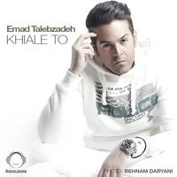 Emad Talebzadeh - 'Khiale To'