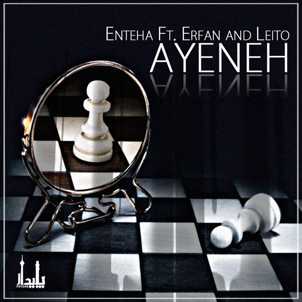 Enteha - 'Ayeneh (Ft Erfan & Behzad Leito)'