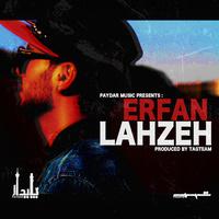 Erfan - 'Lahzeh'