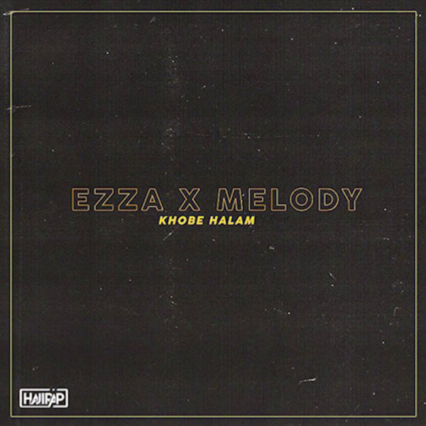 Ezza & Melody Starr - Khobe Halam