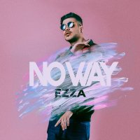 Ezza - 'No Way'