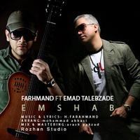 Farahmand - 'Emshab (Ft Emad Talebzadeh)'