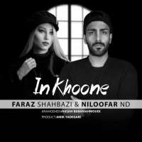 Faraz Shahbazi & Niloofar ND - 'In Khoone'