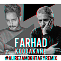 Farhad - 'Koodakane (Alireza Mokhtary Remix)'