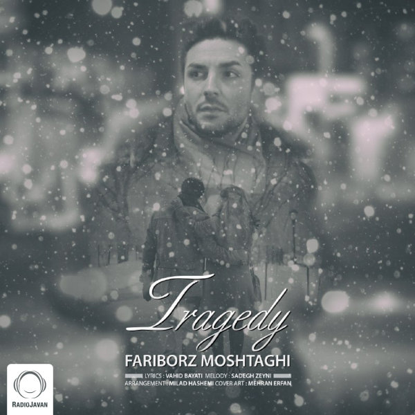 Fariborz Moshtaghi - Tragedy