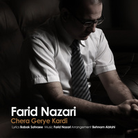 Farid Nazari - 'Chera Geryeh Kardi'