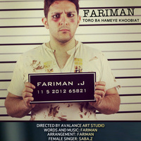 Fariman - 'Toro Ba Hameye Khoobiat'
