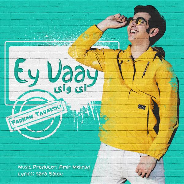 Farnam Tavakoli - 'Ey Vaay'