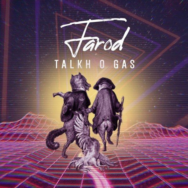 Farod - 'Talkho Gas'