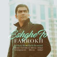 Farrokh - 'Eshghe To'