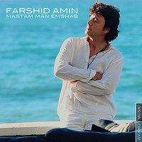 Farshid Amin - 'Mastam Man Emshab'