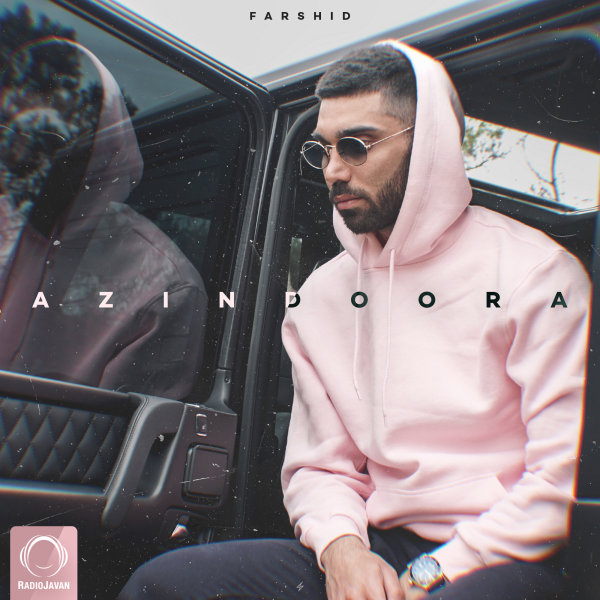 Farshid - 'Az In Doora'