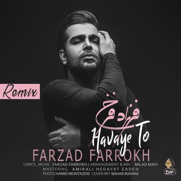 Farzad Farokh - 'Havaye To (Remix) '