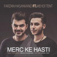 Farzan Hasanvand & Mehdi Tent - 'Merc Ke Hasti'