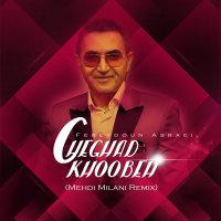 Fereydoun - 'Cheghad Khoobeh (Mehdi Milani Remix)'
