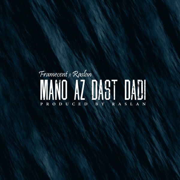 Framecent - 'Mano Az Dast Dadi (Ft Raslan)'
