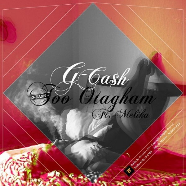 G-Cash - Too Otagham (Ft Melika)
