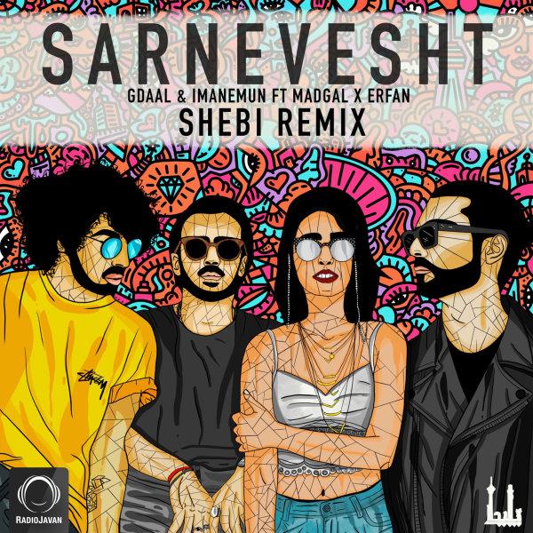 Gdaal & Imanemun - 'Sarnevesht (Ft Erfan & Madgal) Shebi Remix'