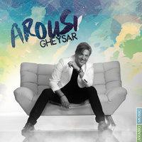 Gheysar - 'Arousi'