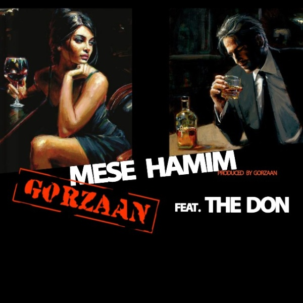 Gorzaan - Mese Hamim (Ft The Don)