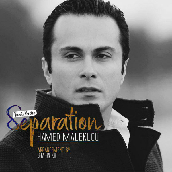 Hamed Maleklou - 'Separation (Remix)'