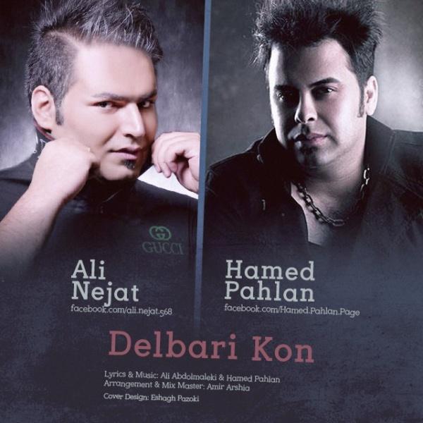Hamed Pahlan & Ali Nejat - 'Delbari Kon'