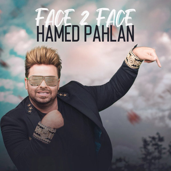 Hamed Pahlan - Face 2 Face