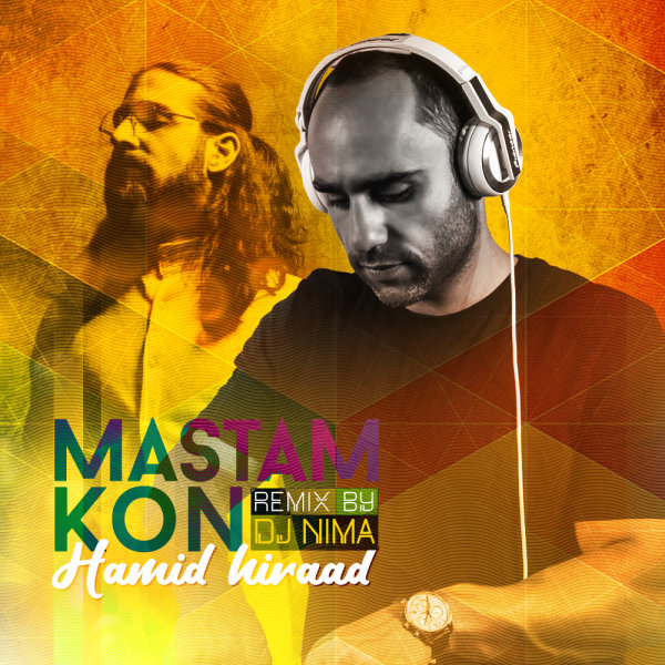 Hamid Hiraad - 'Mastam Kon (DJ Nima Remix)'